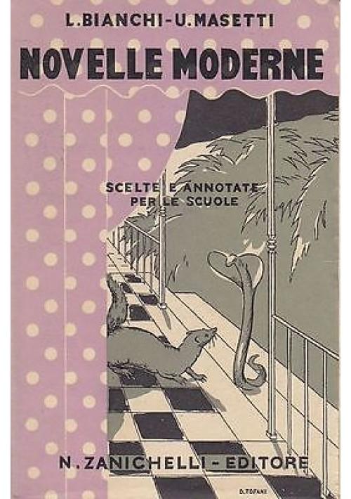 NOVELLE MODERNE di L.Bianchi e U.Masetti scelte e annotate per le scuole - 1953