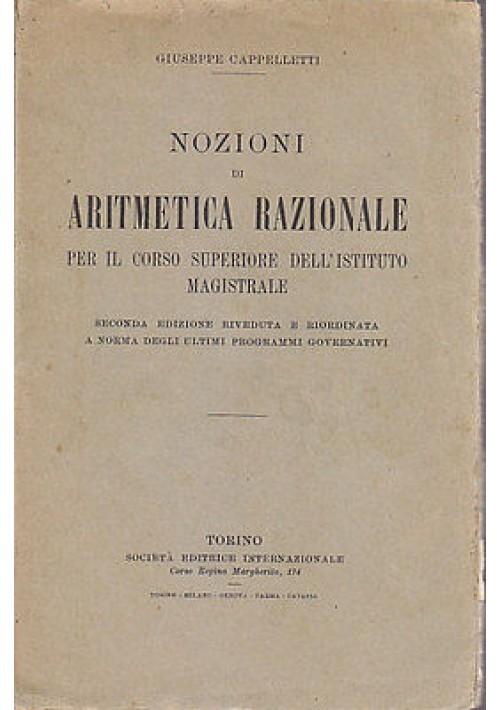 NOZIONI DI ARITMETICA RAZIONALE di Giuseppe Cappelletti - 1926 SEI magistrale