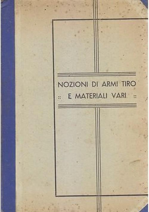NOZIONI DI ARMI TIRO E MATERIALI VARI 1935 fanteria cavalleria genio ufficiali