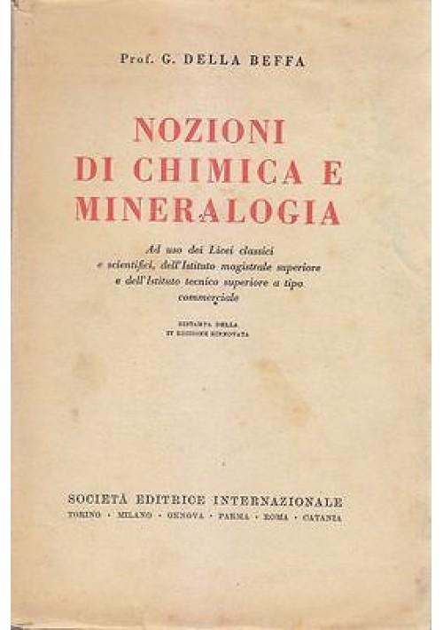 NOZIONI DI CHIMICA E MINERALOGIA Della Beffa 1942 Società Editrice Internazional