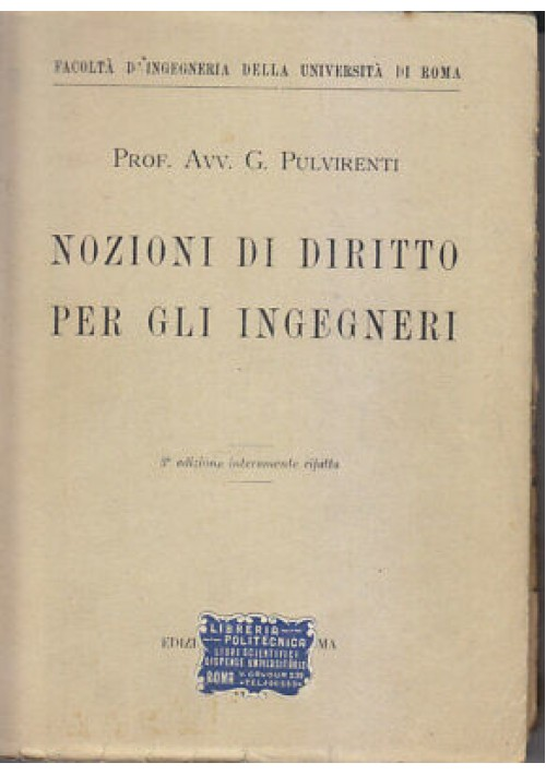 NOZIONI DI DIRITTO PER GLI INGEGNERI di G. Pulvirenti 1947 Edizioni Moderne