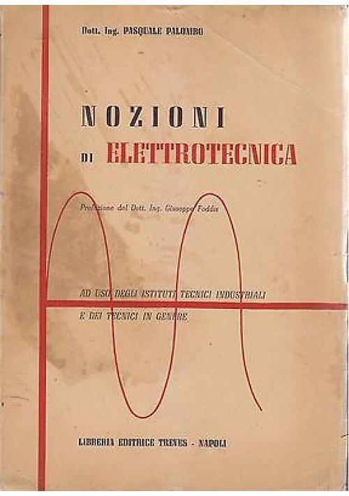 NOZIONI DI ELETROTECNICA di Pasquale Palombo ad uso degli istituti tecnici indus