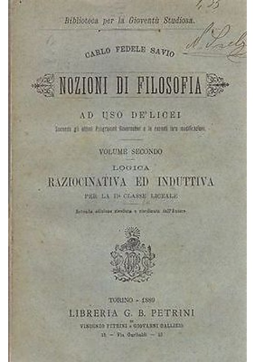 NOZIONI DI FILOSOFIA AD USO DE' LICEI 2 VOLUMI di Carlo Fedele Savio 1889