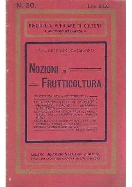 NOZIONI DI FRUTTICOLTURA  -  Giovanni Dalmasso - Vallardi Editore 1921.