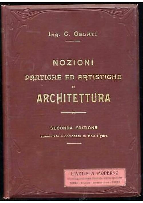 NOZIONI PRATICHE ED ARTISTICHE DI ARCHITETTURA C. Gelati 1907 artista Moderno