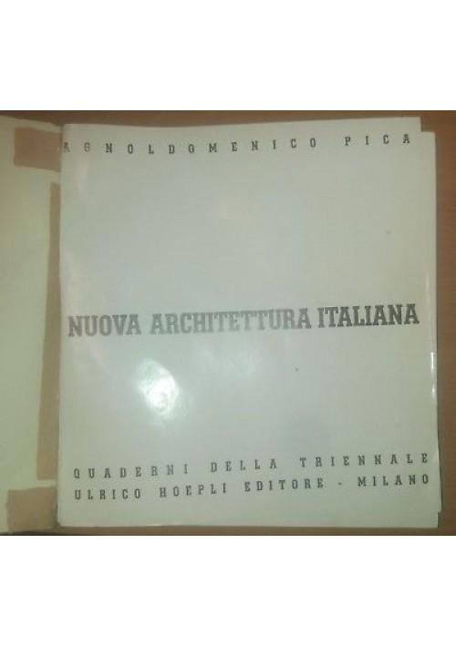 NUOVA ARCHITETTURA ITALIANA Agnoldomenico Pica - 1936 Hoepli quaderni triennale *