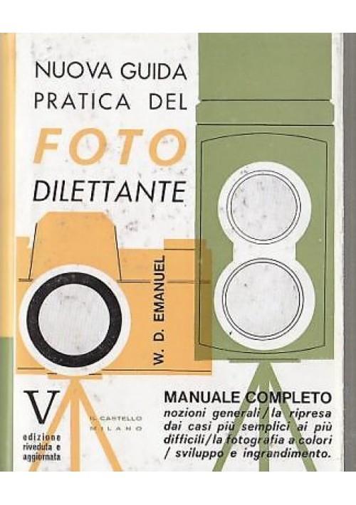 NUOVA GUIDA PRATICA DEL FOTODILETTANTE di W.D. Emanuel  Il Castello editore 1964
