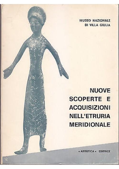 NUOVE SCOPERTE ED ACQUISIZIONI NELL ETRURIA MERIDIONALE 1975 museo Villa Manin