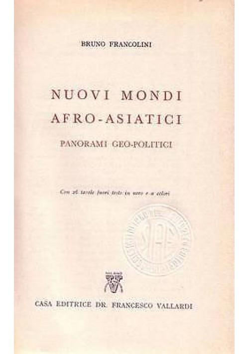 NUOVI MONDI AFRO ASIATICI PANORAMI GEO POLITICI di Bruno Francolini - 1964