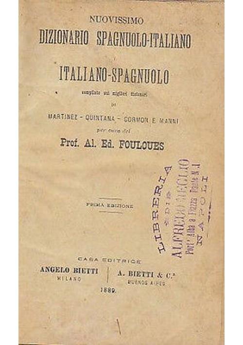 NUOVISSIMO DIZIONARIO SPAGNUOLO ITALIANO - ITALIANO SPAGNUOLO 1889 Fouloues