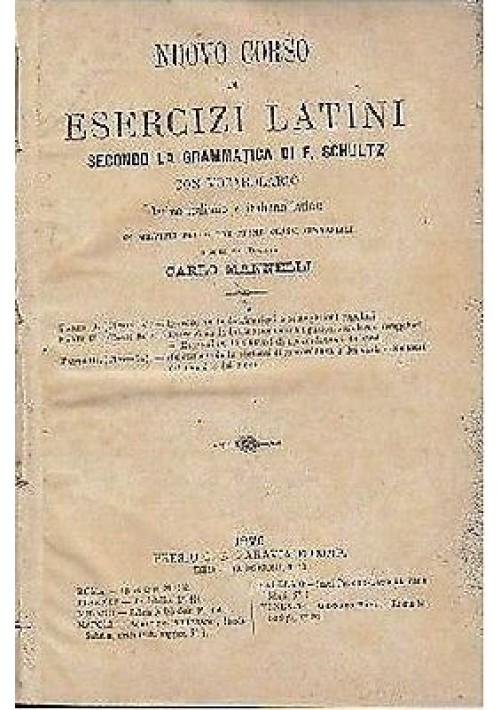 NUOVO CORSO DI ESERCIZI LATINI a cura di Carlo Mannelli - Paravia editore 1879
