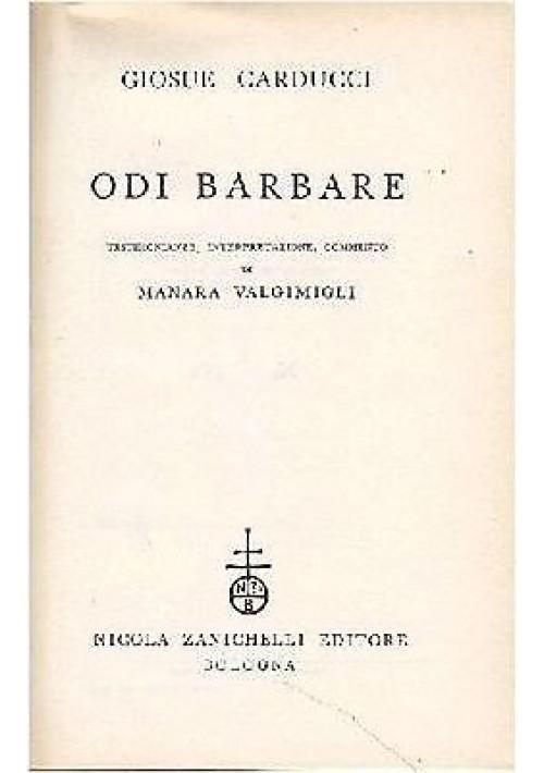 ODI BARBARE di Giosuè Carducci 1959 Zanichelli commento di Manara Valgimigli