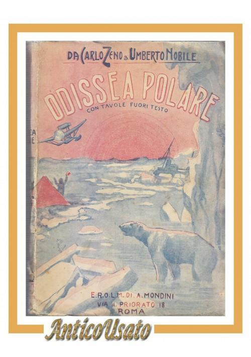 ODISSEA POLARE da Carlo Zeno a Umberto Nobile 1938 libro viaggi polo nord ELROM