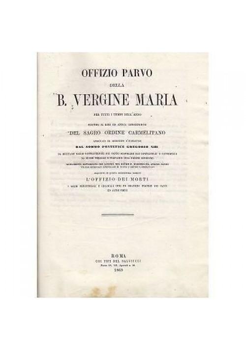 OFFIZIO PARVO DELLA B VERGINE MARIA PER TUTTI I TEMPI - Roma, Salviucci 1869