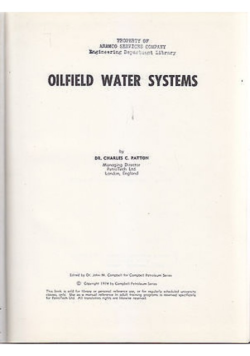OILFIELD WATER SYSTEMS di Charles C. Patton 1974 Campbell Petroleum Series