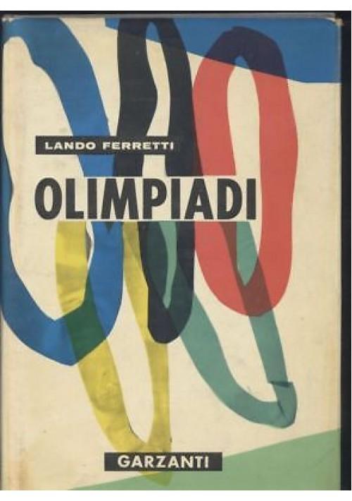 OLIMPIADI  776 a. C. 1960 d.C. di Lando Ferretti 1959 Garzanti editore libro *