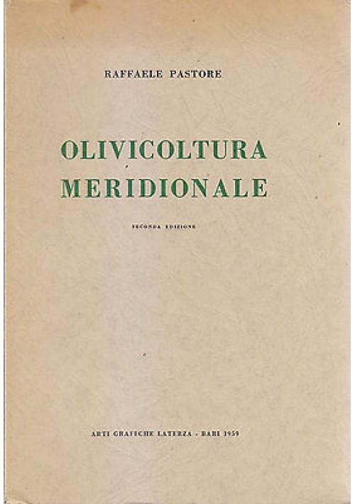 OLIVICULTURA MERIDIONALE Raffaele Pastore 1959 Arti Grafiche Laterza AUTOGRAFO