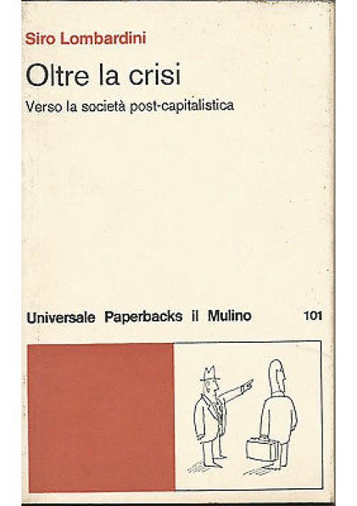 OLTRE LA CRISI di Siro Lombardini - Il Mulino editore 1979
