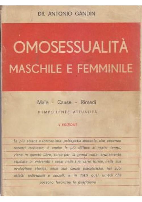 OMOSESSUALITÀ MASCHILE E FEMMINILE di Antonio Gandin 1952 Edizioni Mediterranee
