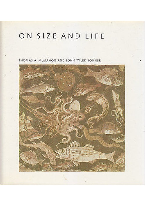 ON SIZE AND LIFE di Thomas A. McMahon and John Tyler Bonner 1983 scientific book