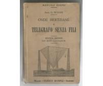 ONDE HERTZIANE E TELEGRAFO SENZA FILI di Oreste Murani 1912  Hoepli manuali