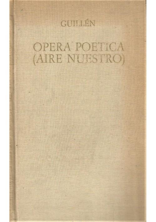 OPERA POETICA AIRE NUESTRO di Jorge Guillen 1972 Sansoni Editore *