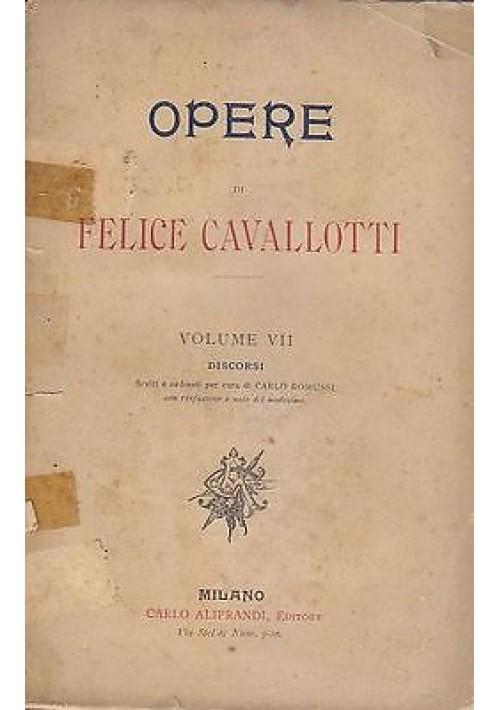 OPERE DI FELICE CAVALLOTTI VOL.VIII discorsi fine '800 Carlo Aliprandi editore