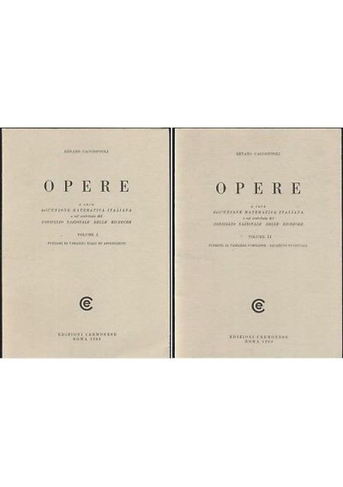 OPERE Renato Caccioppoli 2 volumi 1996 ANASTATICA Cremonese funzioni variabili
