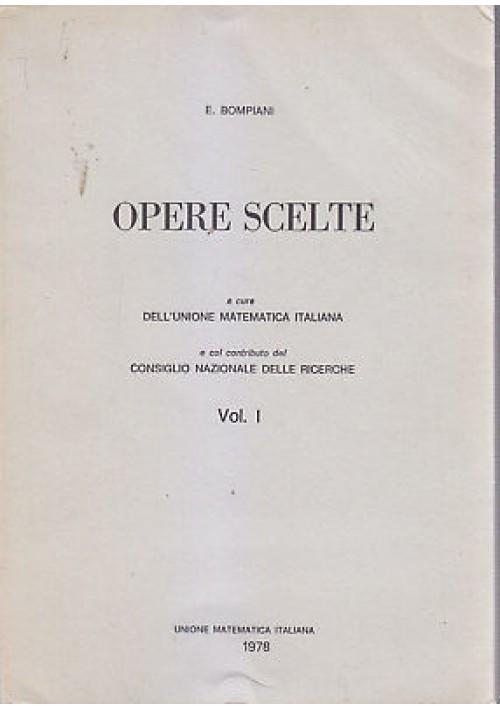 OPERE SCELTE DI E. BOMPIANI volume I reprint 1978 UNIONE MATEMATICA ITALIANA
