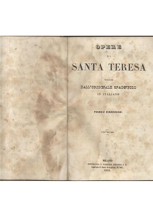 OPERE di SANTA TERESA tomo II 1853  Milano tipografia e libreria Pirotta