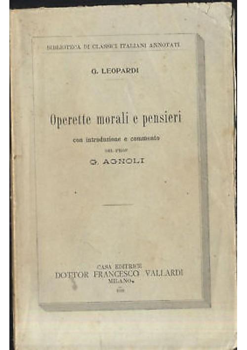 OPERETTE MORALI E PENSIERI di Leopardi commento di Agnoli - 1923 libro poesia