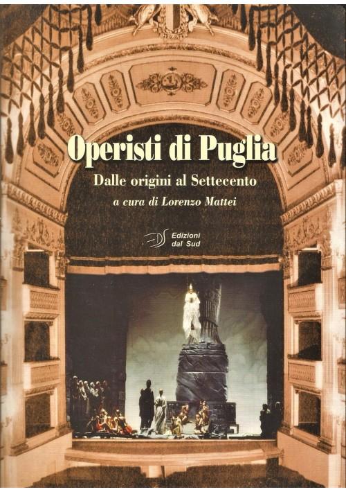 OPERISTI DI PUGLIA dalle origini al settecento di Mattei 2009 Edizioni dal Sud