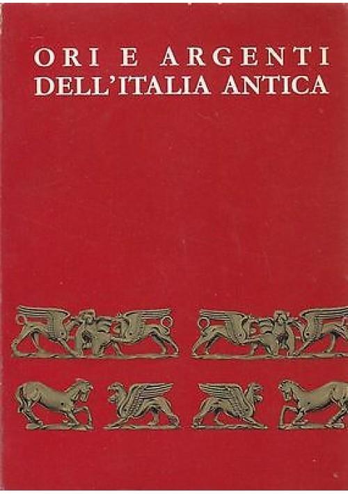 ORI E ARGENTI DELL'ITALIA ANTICA Catalogo Mostra Torino e Bari 1961