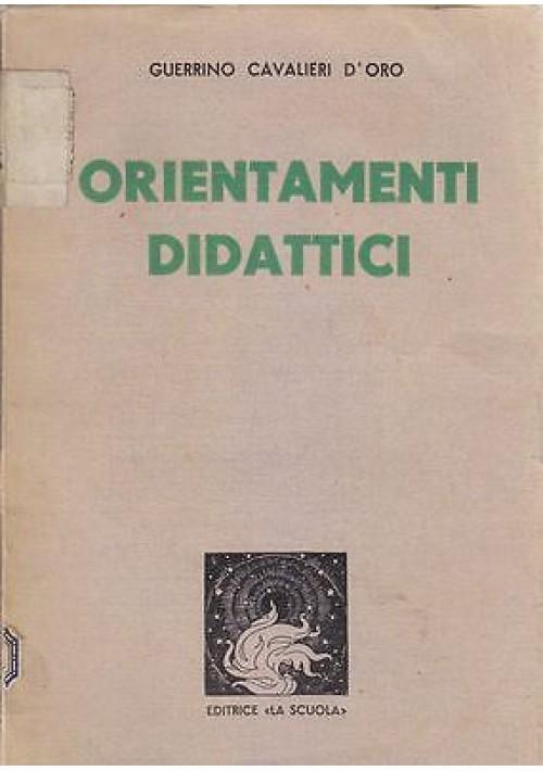 ORIENTAMENTI DIDATTICI di Guerrino Cavalieri d'Oro 1939 La scuola editrice