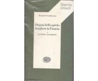 ORIGINI DELLO SPIRITO BORGHESE IN FRANCIA vol.I la chiesa e la borghesia 1977 *
