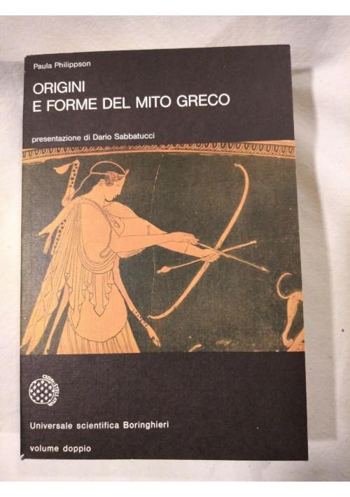 ORIGINI E FORME DEL MITO GRECO di Paula Philippson 1983 Boringhieri mitologia