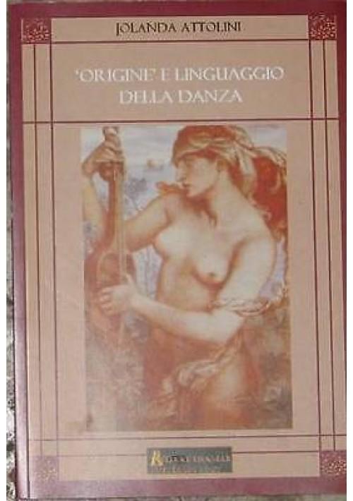 ORIGINI E LINGUAGGIO DELLA DANZA di Jolanda Attolini - 2005 Edaat Framar