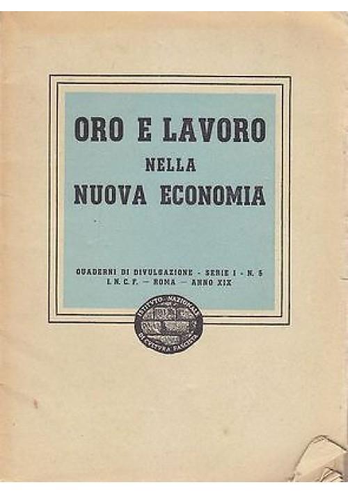 ORO E LAVORO NELLA NUOVA ECONOMIA istituto nazionale divulgazione fascista 1941