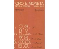 ORO E MONETA NELLA STORIA Pierre Vilar -  Editori Laterza Bari 1971 *