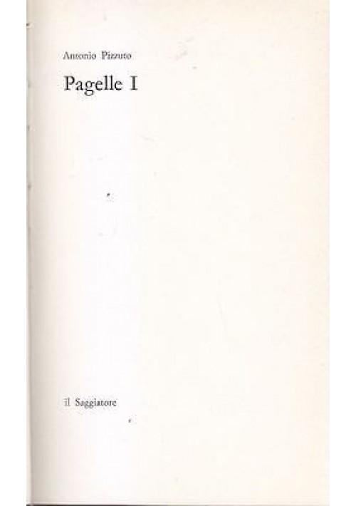 PAGELLE I di Antonio Pizzuto - Il Saggiatore Editore 1973