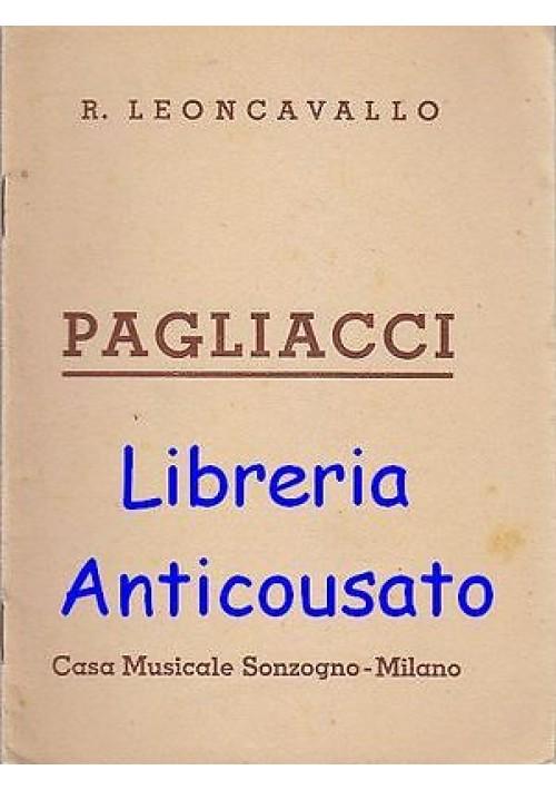 PAGLIACCI DI R. LEONCAVALLO libretto d'opera - Sonzogno 1938