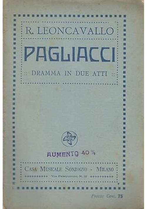 PAGLIACCI - DRAMMA IN DUE ATTI (LIBRETTO D'OPERA)