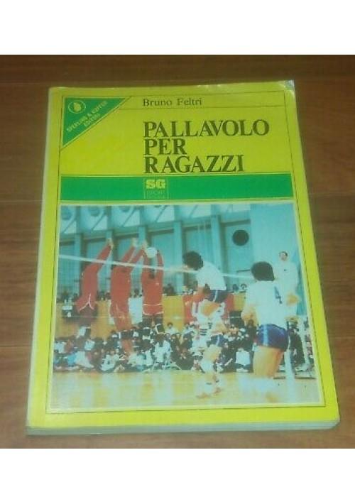 PALLAVOLO PER RAGAZZI di Bruno Feltri 1977 Sperling & Kupfer sport giovani