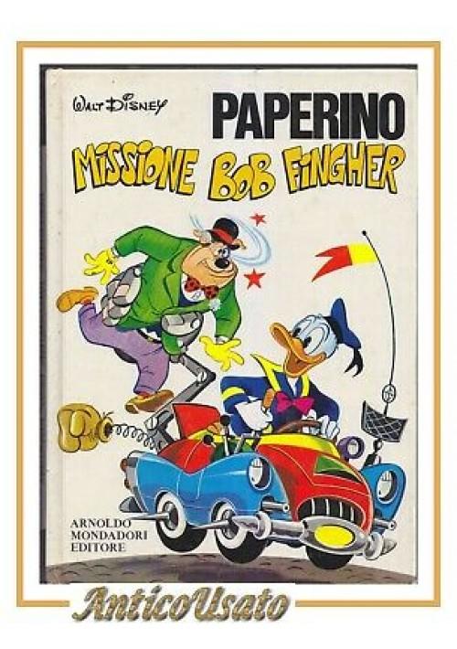 PAPERINO MISSIONE BOB FINGHER di Walt Disney 1972 Mondadori fumetto topolino