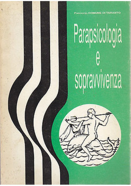PARAPSICOLOGIA E SOPRAVVIVENZA Brizio editore 1992