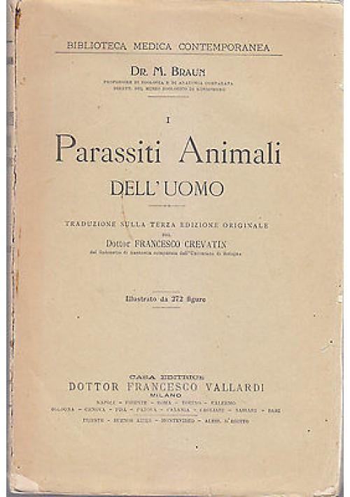 PARASSITI ANIMALI DELL UOMO di M. Braun - Francesco Vallardi Editore illustrato