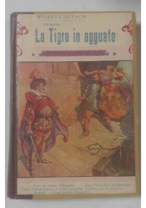PARDAILLAN LA TIGRE IN AGGUATO di Michele Zevaco 1950 Bietti ILLUSTRATO