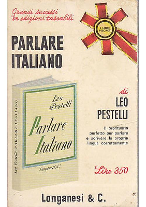 PARLARE ITALIANO  di Leo Pestelli-  Edizione Longanesi pocket 1967