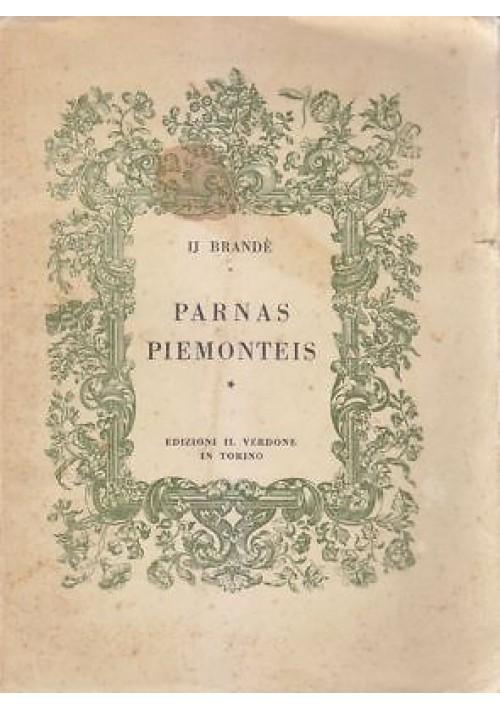 PARNAS  PIEMONTEIS di Ij Brandè -  Edizioni Il Verdone Torino, 1943 *