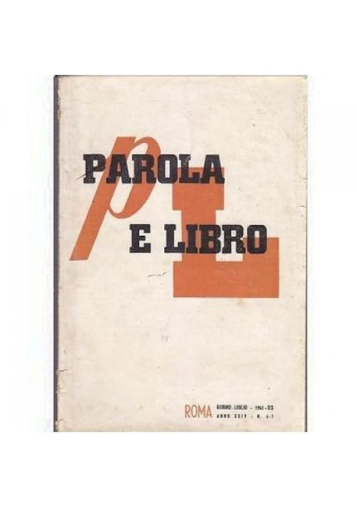 PAROLA E LIBRO - GIUGNO - LUGLIO 1941 rivista fascista